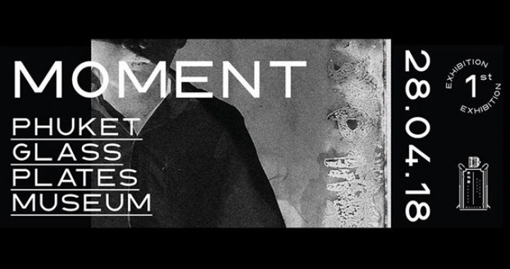 "Phuket Glass Plates Museum's First Exhibition ""MOMENT"""