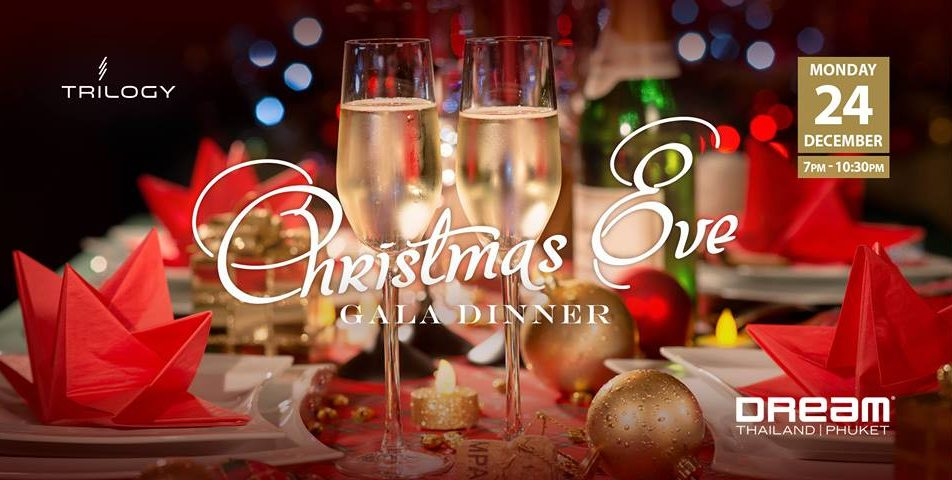 Christmas Eve Gala Dinner @Dream Phuket Hotel & Spa