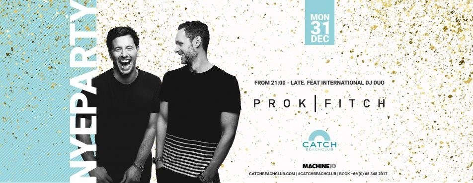 NYE PARTY with PROK   FITCH at CATCH BEACH CLUB