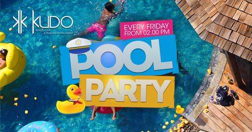 POOL PARTY @KUDO Every Friday