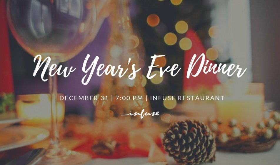 New Year's Eve Dinner at Infuse Restaurant