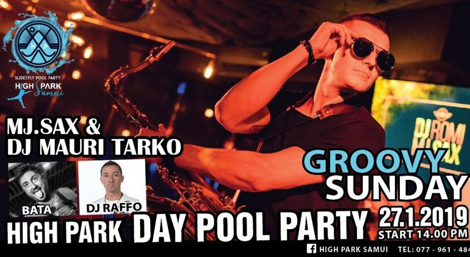 MJ.SAX & DJ MAURI TARKO at High Park Samui Day Pool Party on 27/01/2019