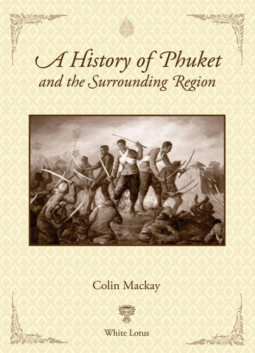 Phuket Milestone: 'A History of Phuket' to launch March 8 | Thaiger
