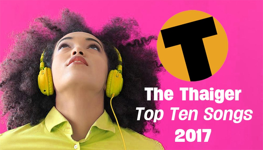 Top 10 songs of 2017 | The Thaiger