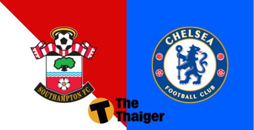 6 ต.ค. พรีวิว พรีเมียร์ลีก: เซาท์แฮมป์ตัน VS เชลซี – พร้อมช่องทางรับชม | The Thaiger