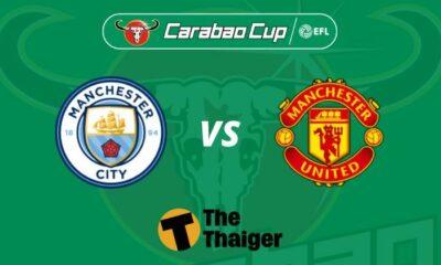 Nhận định Man City vs Man United: Trận derby Carabao Cup Bán kết 2 (2h45 – 30/1) – Link trực tiếp | The Thaiger