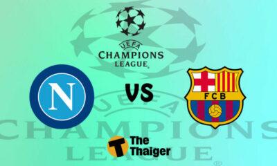Nhận định trận Napoli vs Barcelona: Lượt đi vòng 16 Cúp C1 (3h00 ngày 26/2) – Link trực tiếp | The Thaiger