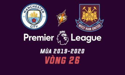 Manchester City vs West Ham United: Vòng 26 giải ngoại hạng Anh – 23h30 ngày 09/02 – Danh dự của nhà đương kim vô địch | The Thaiger
