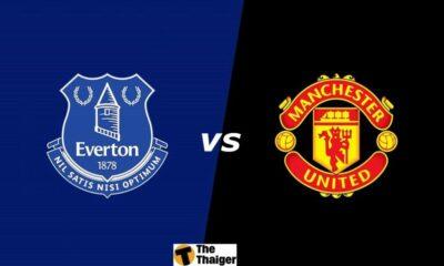 Nhận định trận Everton vs Manchester United – Ngoại hạng Anh vòng 28 – (21h00 ngày 01/03) | The Thaiger
