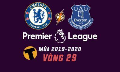 Chelsea vs Everton: Vòng 29 Ngoaị Hạng Anh – 21h00 Ngày 08/03/2020 – Hai nửa xanh gặp nhau   Thaiger