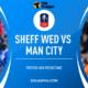 Sheffield Wednesday vs Man City: Vòng 5 FA Cup – 02h45 ngày 5/3 – Sự trở lại của Kun Aguero | The Thaiger