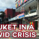 Phuket in a Covid Crisis – VIDEO | The Thaiger