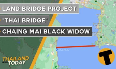 "Thailand News Today | Land bridge project, ""Thai Bridge"", Chaing Mai black widow 