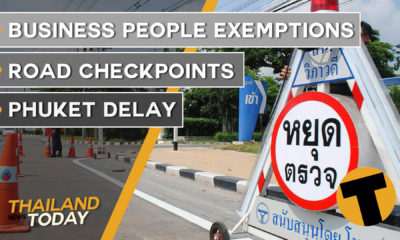 Thailand News Today | Business people exemptions, road checkpoints, Phuket delay | October 6 | Thaiger
