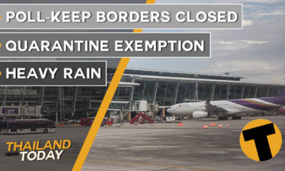 Thailand News Today | Poll-Keep borders closed, quarantine exemption, heavy rain | October 7 | Thaiger