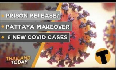 Thailand News Today | Prison release?, Pattaya Makeover, 6 new Covid cases | October 2 | Thaiger