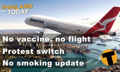 Thailand News Today | No vaccine, no flight, protest latest, smoking ban | November 25 | Thaiger