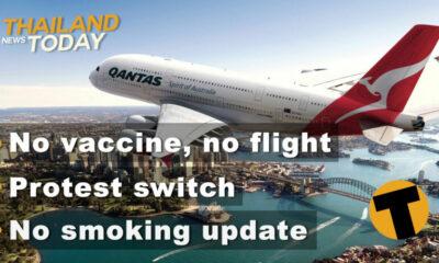 Thailand News Today | No vaccine, no flight, protest latest, smoking ban | November 25 | The Thaiger