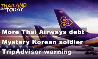 Thailand News Today | More Thai Airways debt, Korean soldier, TripAdvisor warning | November 12 | The Thaiger