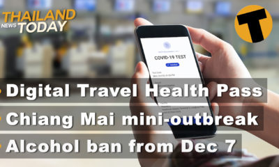 Thailand News Today | Digital Travel Pass, Chiang Mai outbreak, Alcohol ban | November 30 | Thaiger