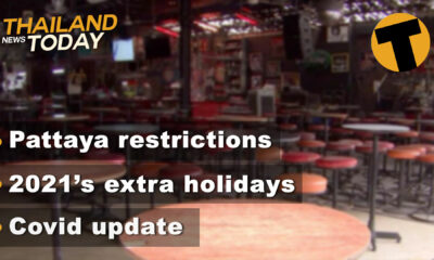 Thailand News Today | Pattaya restrictions, 2021's extra holidays, Covid update | December 30 | The Thaiger