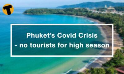 Phuket's Covid High Season Crisis | VIDEO | The Thaiger