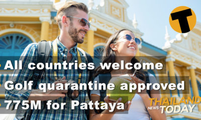 Thailand News Today | Everyone welcome, Golf quarantine approved, 775M for Pattaya | December 9 | Thaiger