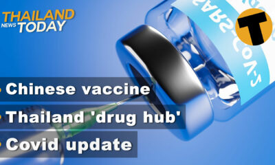 Thailand News Today | Chinese vaccine, Thailand 'drug hub', Covid update | January 13 | The Thaiger