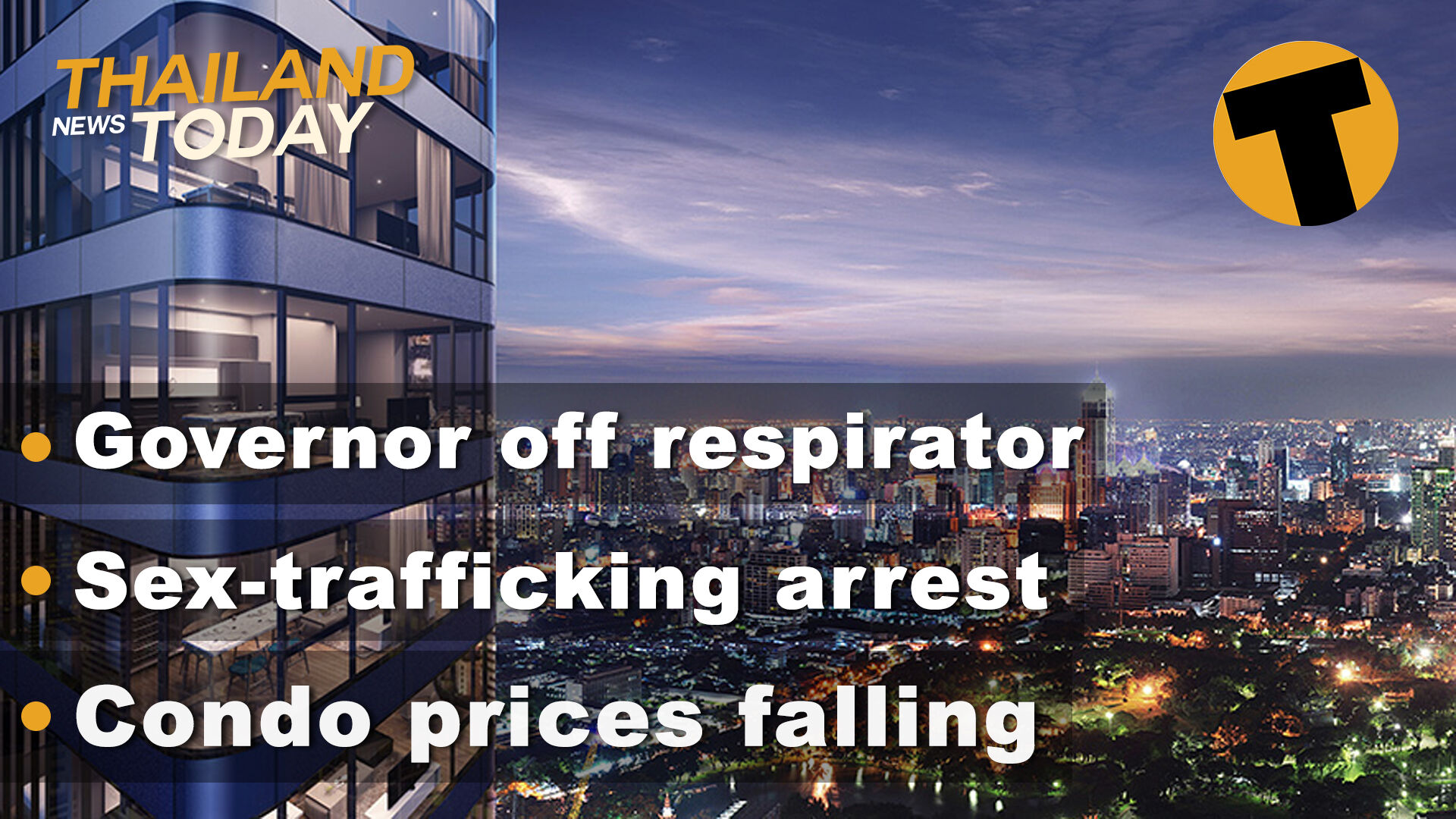 Thailand News Today | Governor off respirator, sex-trafficking arrest, condo prices falling | January 14