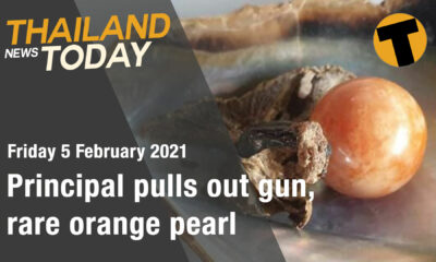 Thailand News Today | Principal pulls out gun, rare orange pearl | February 5 | Thaiger