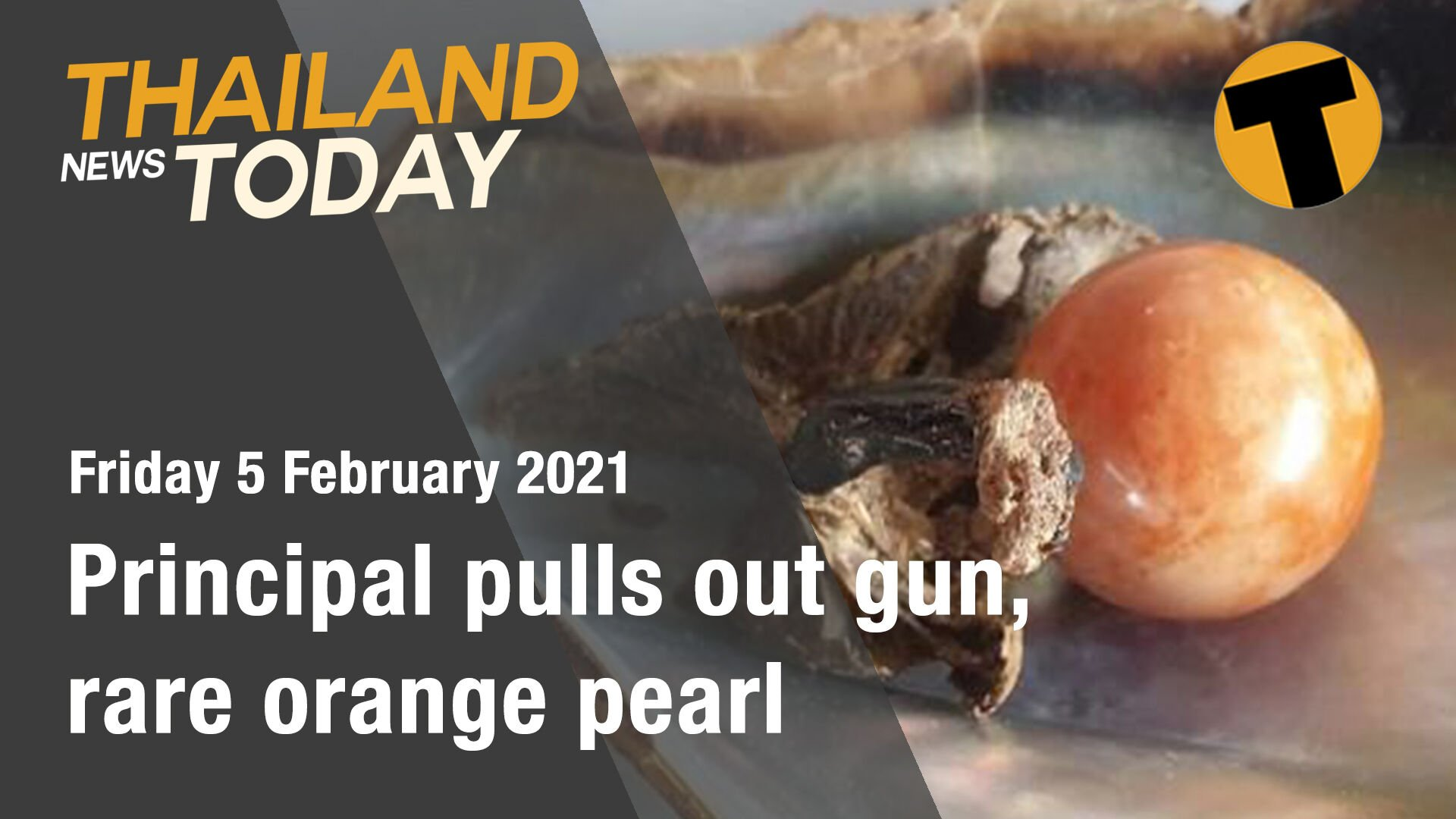 Thailand News Today | Principal pulls out gun, rare orange pearl | February 5 | The Thaiger