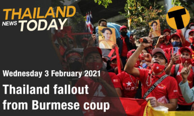 Thailand News Today | Thailand fallout from Burmese coup | February 3 | Thaiger