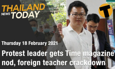 Thailand News Today | Protest leader gets Time magazine nod, foreign teacher crackdown | February 18 | Thaiger