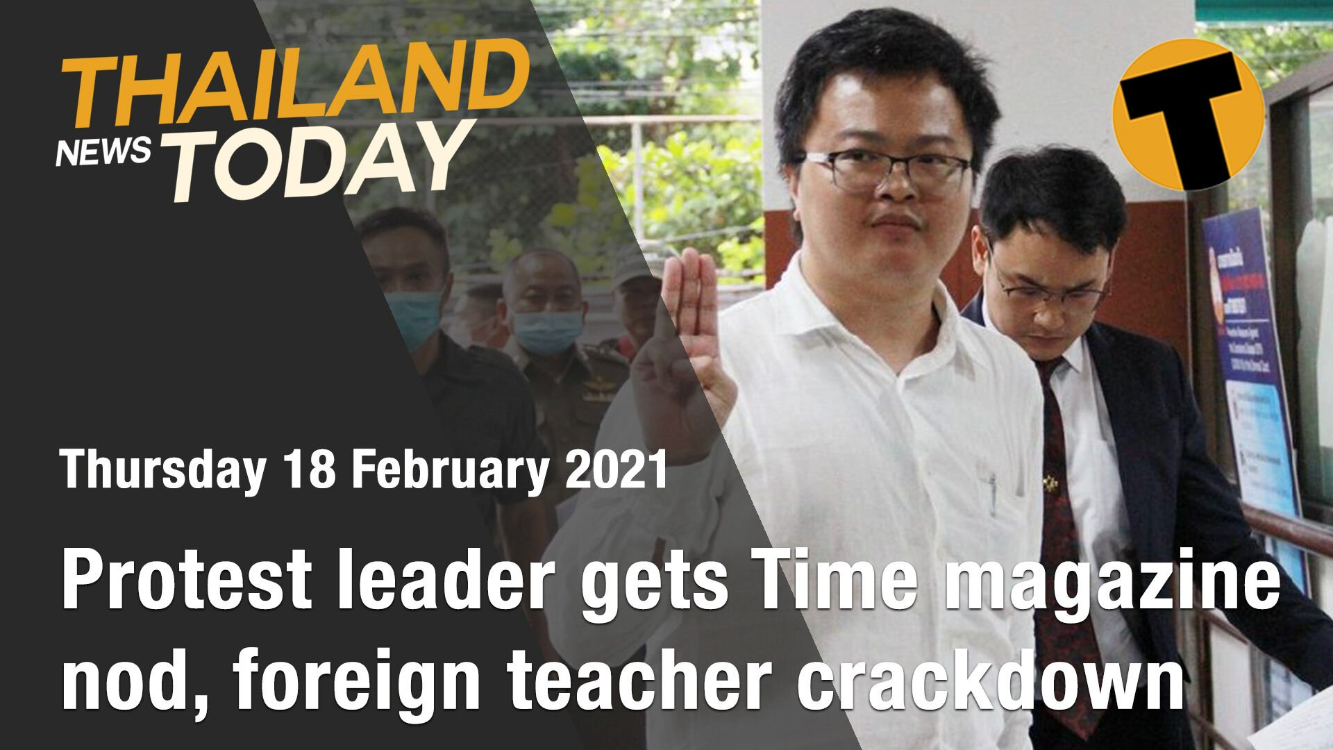 Thailand News Today | Protest leader gets Time magazine nod, foreign teacher crackdown | February 18 | The Thaiger