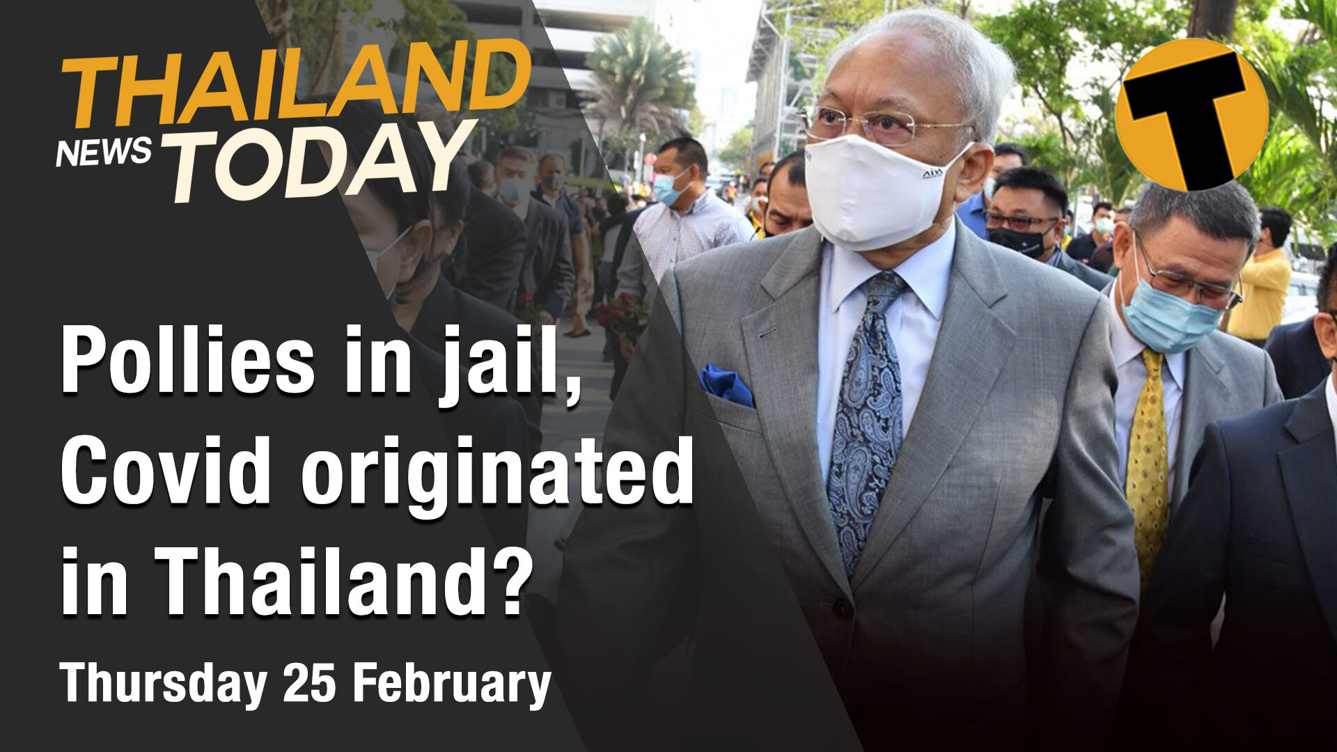 Thailand News Today | Pollies in jail, Covid originated in Thailand? | Feb 25 | Thaiger