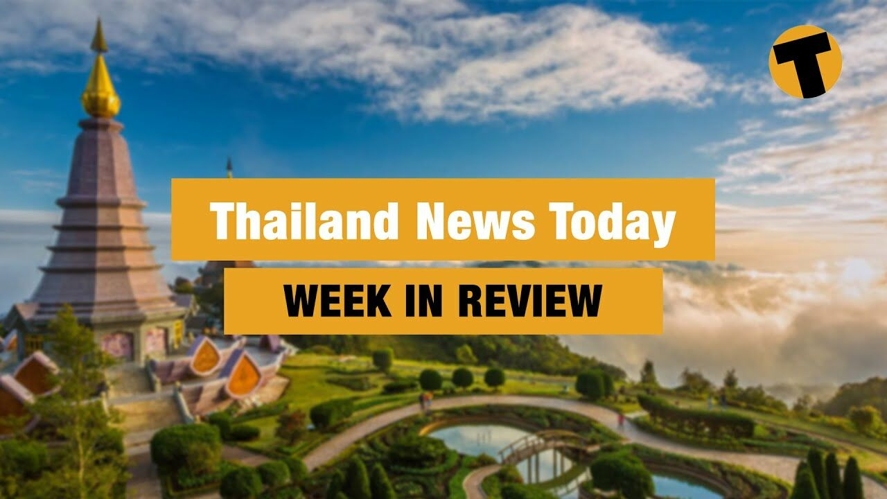 Thailand News Today | Week In Review | February 26 | Thaiger