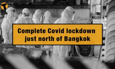 Covid lockdown in Pathum Thani district, just north of Bangkok | VIDEO | The Thaiger