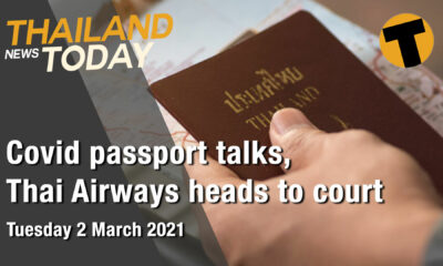 Thailand News Today | Covid passport talks, Thai Airways heads to court | March 2 | The Thaiger