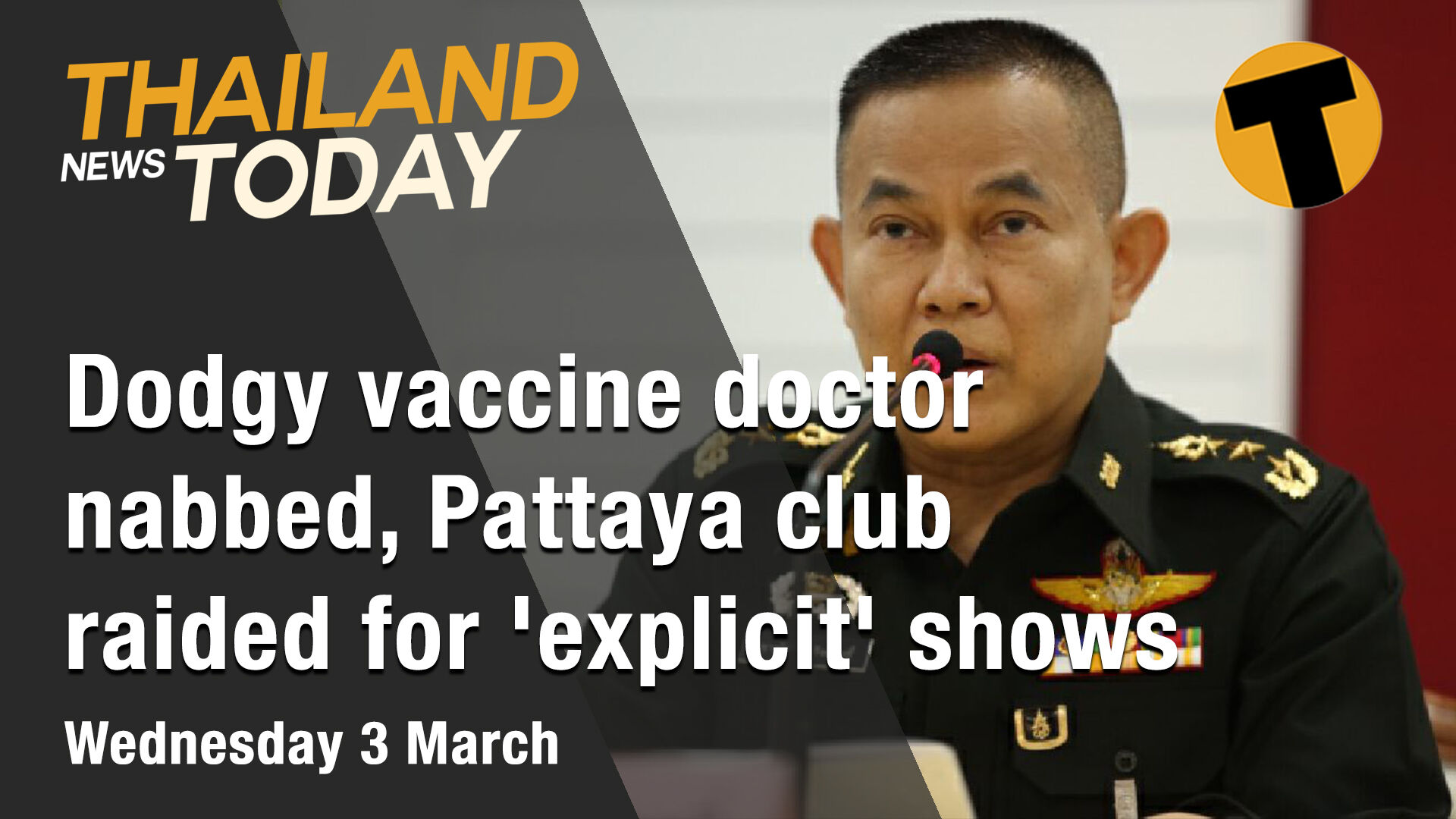 Thailand News Today | Dodgy vaccine doctor nabbed,Pattaya club raided for 'explicit' shows | March 3 | The Thaiger