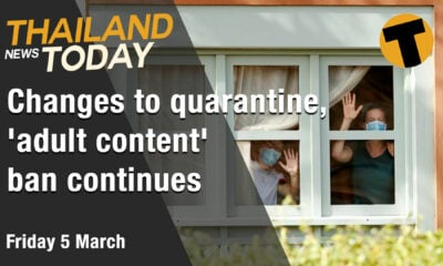 Thailand News Today | Changes to quarantine, 'adult content' ban continues | March 5 | The Thaiger