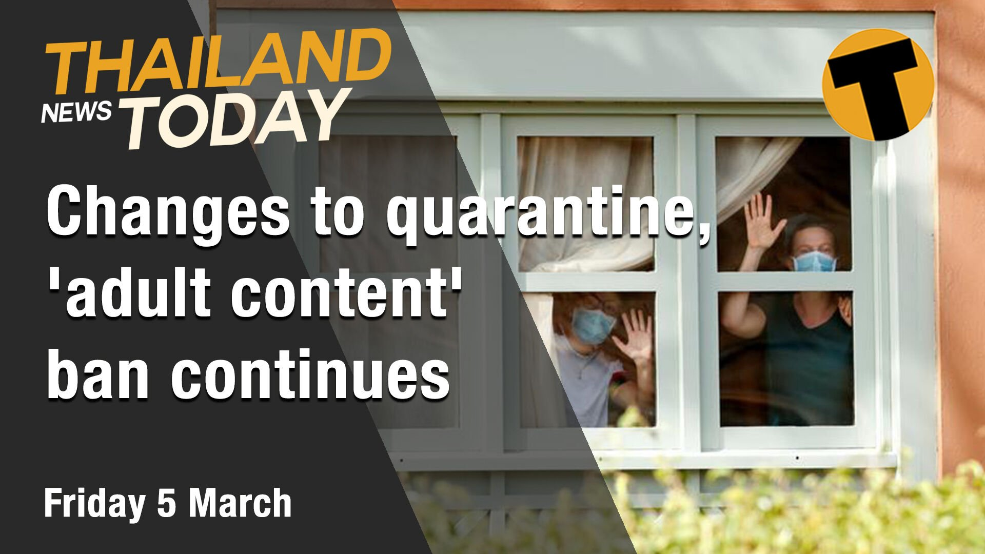 Thailand News Today | Changes to quarantine, 'adult content' ban continues | March 5 | Thaiger
