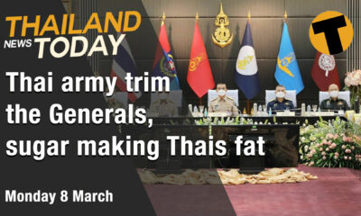 Thailand News Today | Thai army trim the Generals, sugar making Thais fat | March 8 | The Thaiger