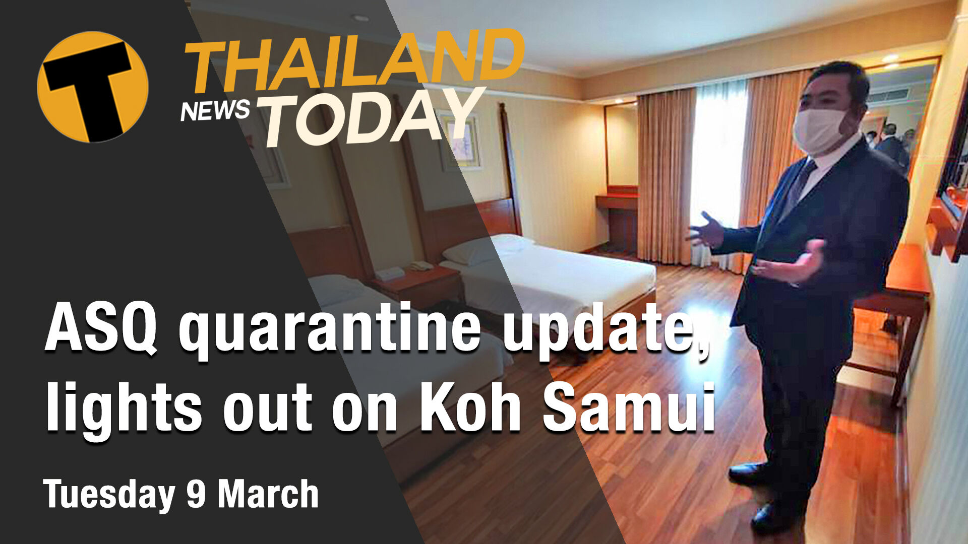 Thailand News Today | ASQ quarantine update, lights out on Koh Samui | March 9 | Thaiger