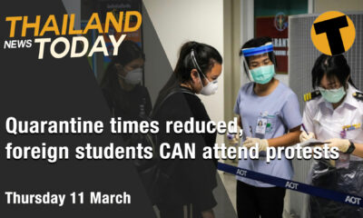 Thailand News Today | Quarantine times reduced, foreign students CAN attend protests | March11 | Thaiger