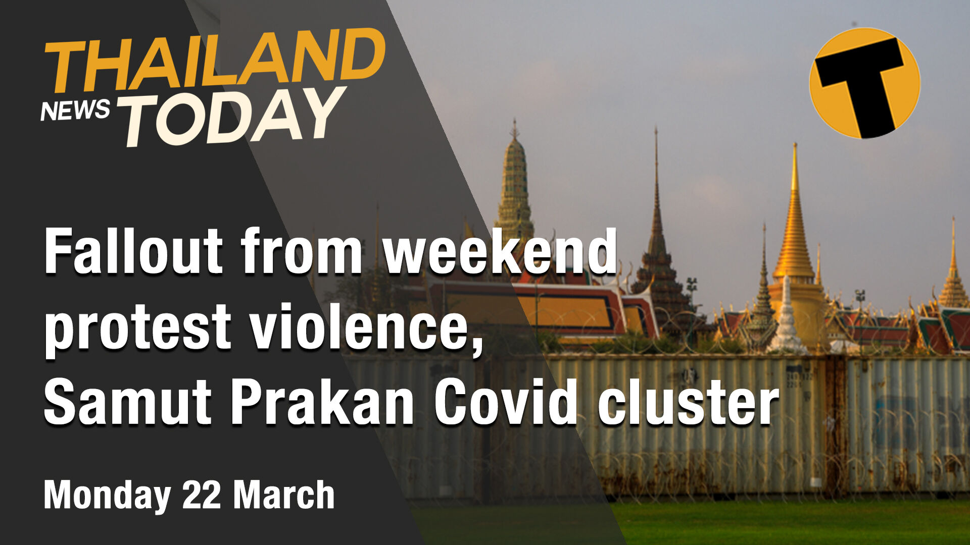 Thailand News Today | Fallout from weekend protest violence, Samut Prakan Covid cluster | March 22 | Thaiger