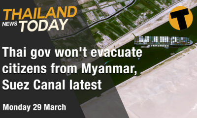 Thailand News Today | Thai gov won't evacuate citizens from Myanmar, Suez Canal latest | March 29 | Thaiger