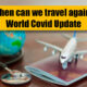 When can we travel again? World Covid Travel Update | VIDEO | The Thaiger